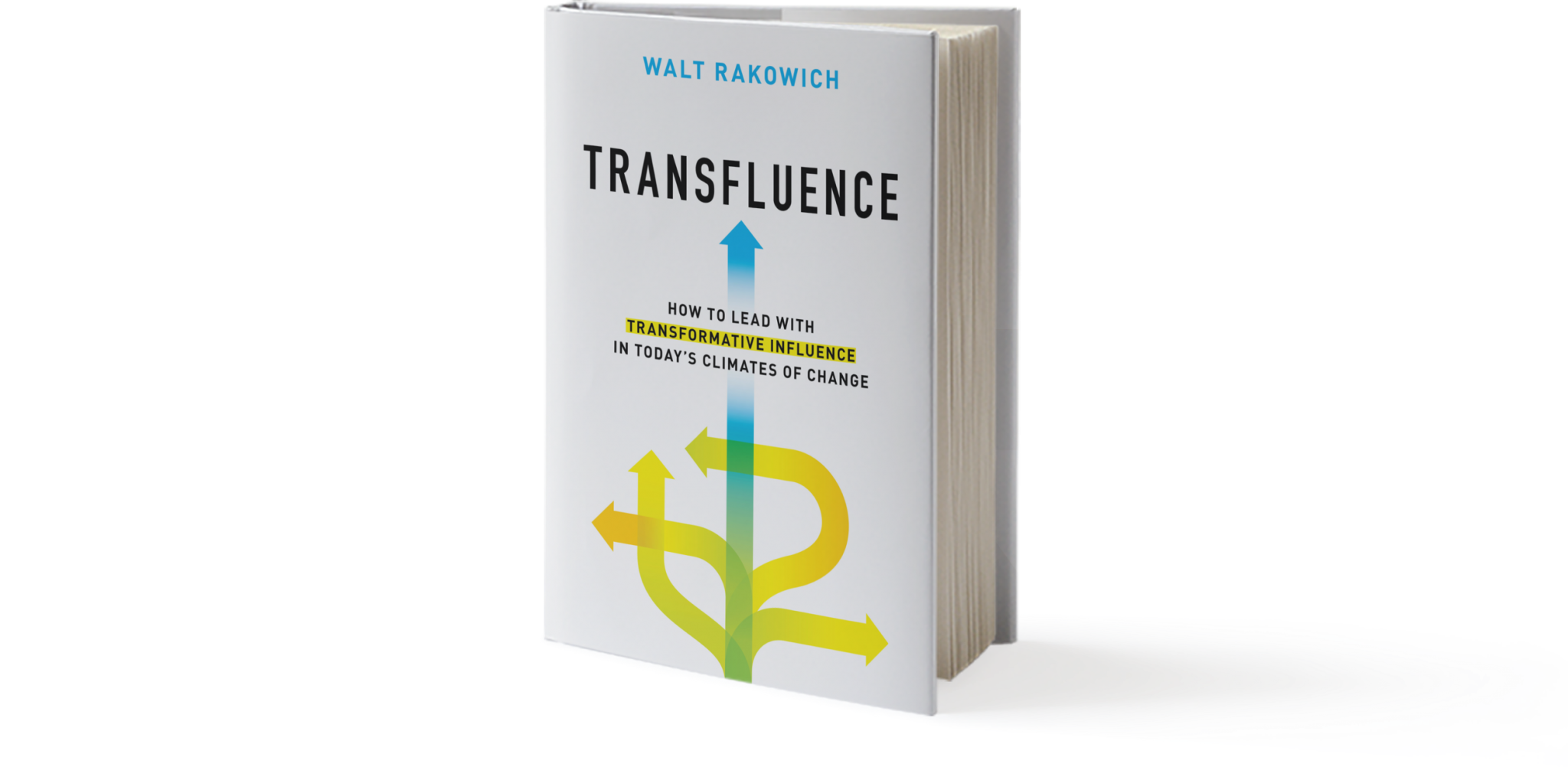 Transfluence: Leading with Transformative Influence in Today's Climates of Change